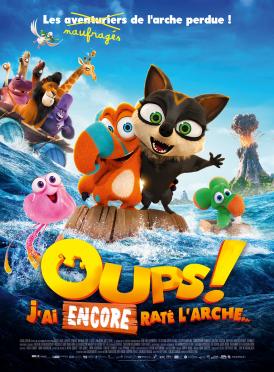 Affiche du film Oups ! J'ai encore raté l'arche… au cinéma Paradiso de St MArtin en Haut
