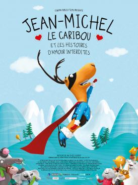 Affiche du film Jean-Michel le caribou et les histoires d'amour interdites au cinéma Paradiso de St MArtin en Haut